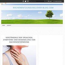 Verständnis der Ursachen, Symptome und Behandlung von Rachenentzündung
