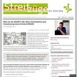 Was ist ein MOOC?, Teil 2: Mein Verständnis und Umsetzung eines Intranet-MOOC «