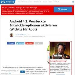 Android 4.2: Versteckte Entwickleroptionen aktivieren (Wichtig für Root)