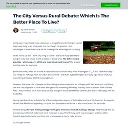 The City Versus Rural Debate: Which Is The Better Place To Live?
