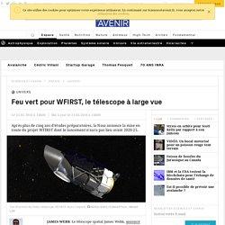 Feu vert pour WFIRST, le télescope à large vue