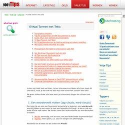 1001 Tips - 10 Maal Toveren met Tekst: woordenwolk, anagrammen maken, omzetten naar een afbeelding, Steganografie, steganalyse, vertalen, tools, dummy tekst, analyseren, woordfrequentie, encrypteren, encryptie, hashe, compressie vertaalprogramma, schuilna