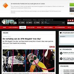 De vertaling van de 3FM Megahit 'Iron Sky' - Nieuws - NPO 3FM - Serious Radio