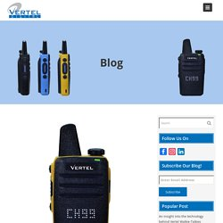Know more about the Vertel Handheld Analog Radios