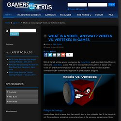 What is a voxel, anyway? Voxels vs. Vertexes in Games - Gamer's Nexus