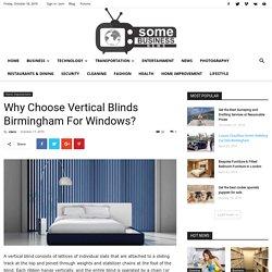Why Choose Vertical Blinds Birmingham For Windows?