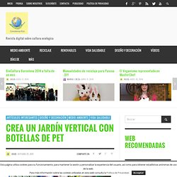 Crea un jardín vertical con botellas de PET