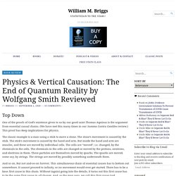 Physics & Vertical Causation: The End of Quantum Reality by Wolfgang Smith Reviewed