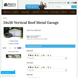 24x36 vertical roof metal garage - Alan's Factory Outlet