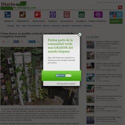 Noticias de ecologia y medio ambienteCómo hacer un jardín vertical con material reciclado. Completo Tutorial - Noticias de ecologia y medio ambiente