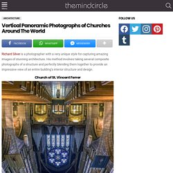 Vertical Panoramic Photographs of Churches Around The World
