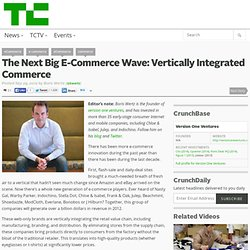 The Next Big E-Commerce Wave: Vertically Integrated Commerce