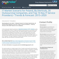 IT Market Scenario for Poland, By (Verticals, 30 Outsourcing Companies, and Top 10 Key IT Service Providers) – Trends & Forecast: 2015–2020