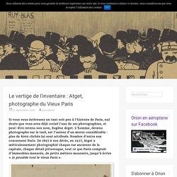 Le vertige de l'inventaire : Atget, photographe du Vieux Paris