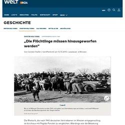 """Vertriebene nach 1945: """"Die Flüchtlinge müssen hinausgeworfen werden"""""""