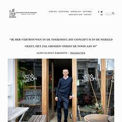 """""""Ik heb vertrouwen in de toekomst; dit concept is in de wereld gezet, het zal groeien omdat er nood aan is"""" — Commons Lab Antwerpen"""