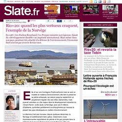 20062012- Rio+20: quand les plus vertueux craquent, l'exemple de la Norvège