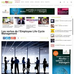 Les vertus de l'Employee Life Cycle Management