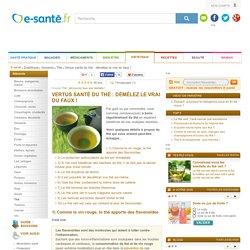 Vertus santé du thé, questions et réponses sur le thé et ses vertus santé, e-sante.fr