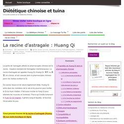 Les vertus de la racine d'astragale (Huang Qi)