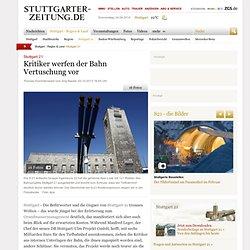 Stuttgart 21: Kritiker werfen der Bahn Vertuschung vor - Stuttgart 21