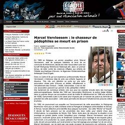 Marcel Vervloesem : le chasseur de pédophiles se meurt en prison