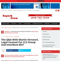 The Q&A With Martin Vervoort, Legal Counsel For CLV Group And InterRent REIT - SuperbCrew