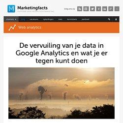 De vervuiling van je data in Google Analytics en wat je er tegen kunt doen