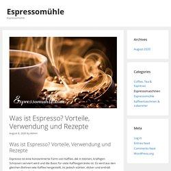 Was ist Espresso? Vorteile, Verwendung und Rezepte - Espressomühle