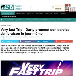 Very fast Trip : Darty promeut son service de...
