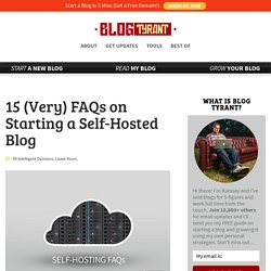 15 (Very) FAQs on Starting a Self-Hosted Blog