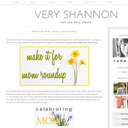 make it for mom - mother's day roundup