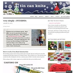 very simply : INTARSIA « Tin Can Knits