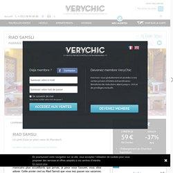 Riad Samsli VeryChic - Ventes privées d'hôtels extraordinaires