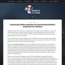 Vesicoureteral Reflux Treatment for Children(Pediatric)