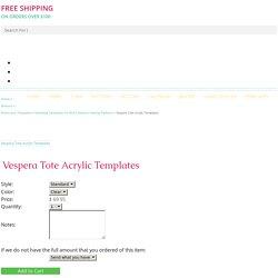 Vespera Tote Acrylic Templates