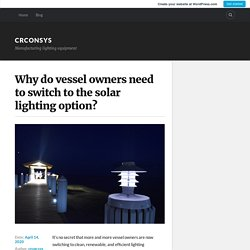 Why do vessel owners need to switch to the solar lighting option? – crconsys