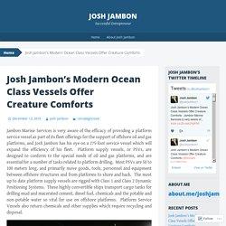 Josh Jambon's Modern Ocean Class Vessels Offer Creature Comforts