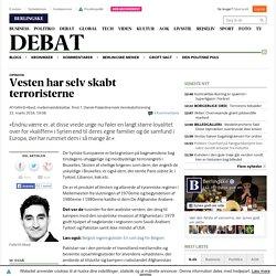 Vesten har selv skabt terroristerne