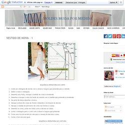 VESTIDO DE NOIVA - 1 ~ Moldes Moda por Medida