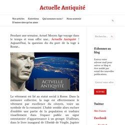La toge et les codes vestimentaires à Rome – Actuelle Antiquité