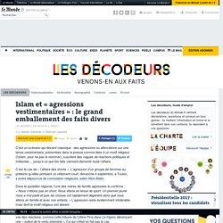 Islam et «agressions vestimentaires»: le grand emballement des faits divers