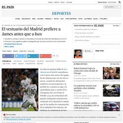 Real Madrid: El vestuario del Madrid prefiere a James antes que a Isco