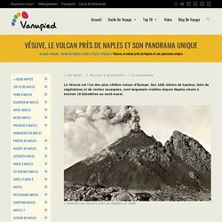 Vésuve, le volcan près de Naples et son panorama unique