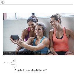 Vet du hva en «healthie» er?