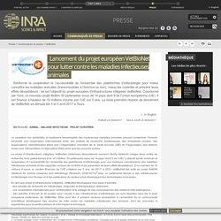 INRA 04/04/17 Lancement du projet européen VetBioNet pour lutter contre les maladies infectieuses animales