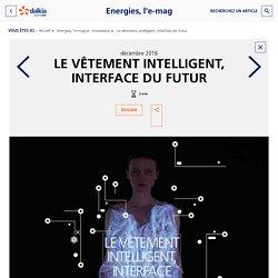 Le vêtement intelligent, interface du futur