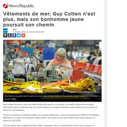 Vêtements de mer: Guy Cotten n'est plus, mais son bonhomme jaune poursuit son chemin
