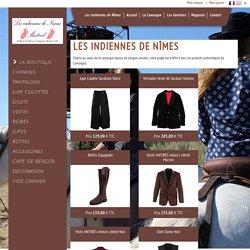 La Boutique INDIENNE DE NIMES, vetements de Camargue, gardian et western : chemise, chemisiers, robes, pantalon, gilets, bottes , vestes chapeaux, ceintures, foulards, ...