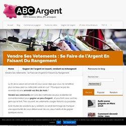 Vendre Ses Vetements : Se Faire de l'Argent En Faisant Du Rangement